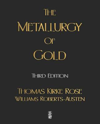 The Metallurgy of Gold (Paperback)