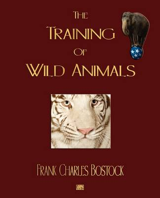 The Training of Wild Animals (Paperback)