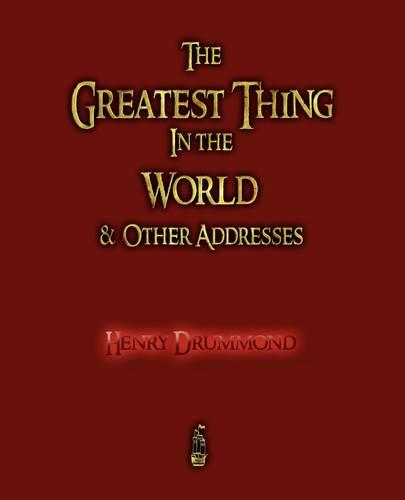 The Greatest Thing in the World and Other Addresses (Paperback)