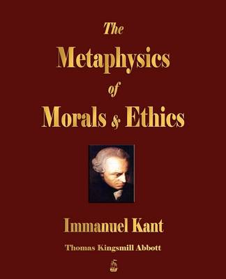 The Metaphysics of Morals and Ethics (Paperback)