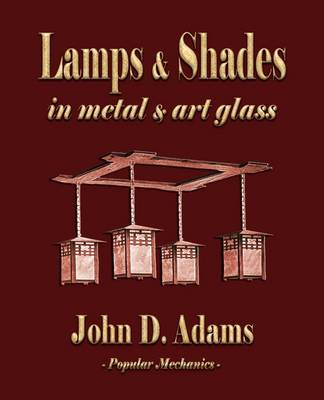 Lamps and Shades - In Metal and Art Glass (Paperback)