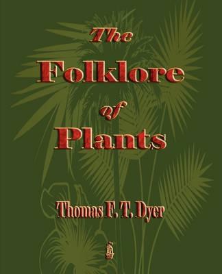 The Folk-Lore of Plants (Paperback)