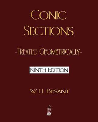 Conic Sections: Treated Geometrically - Ninth Edition (Paperback)