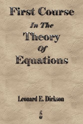 First Course in the Theory of Equations (Paperback)