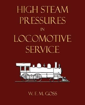 High Steam Pressures in Locomotive Service (Paperback)