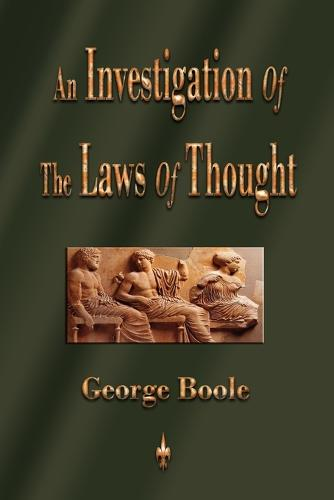 An Investigation of the Laws of Thought (Paperback)