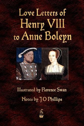 Love Letters of Henry VIII to Anne Boleyn (Paperback)
