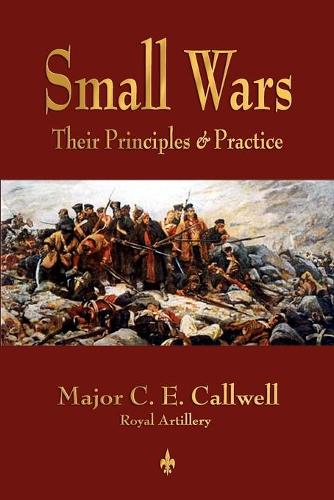 Small Wars: Their Principles and Practice (Paperback)