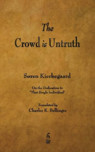 The Crowd Is Untruth (Paperback)