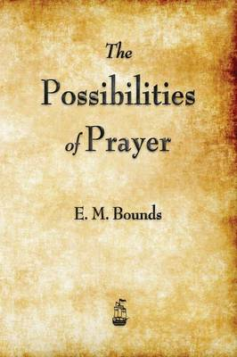 The Possibilities of Prayer (Paperback)