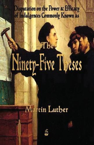 Martin Luther's 95 Theses (Paperback)