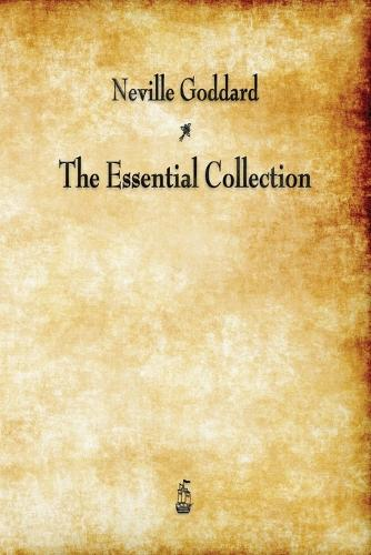 Neville Goddard: The Essential Collection (Paperback)