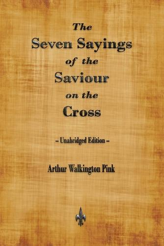 The Seven Sayings of the Saviour on the Cross (Paperback)