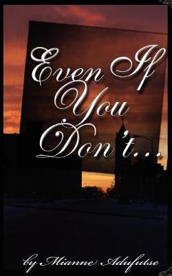 Even If You Don't... (Paperback)