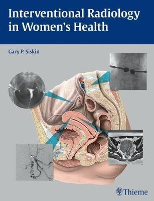 Interventional Radiology in Women's Health (Hardback)