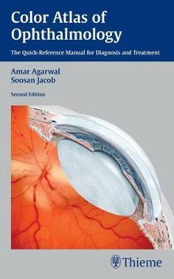Color Atlas of Ophthalmology: The Quick-Reference Manual for Diagnosis and Treatment (Paperback)