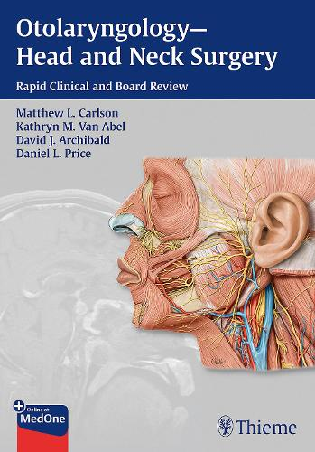 Otolaryngology--Head and Neck Surgery: Rapid Clinical and Board Review (Paperback)