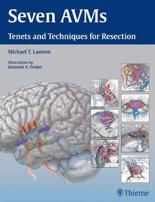 Seven AVMs: Tenets and Techniques for Resection (Hardback)