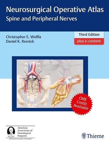 Neurosurgical Operative Atlas: Spine and Peripheral Nerves (Hardback)
