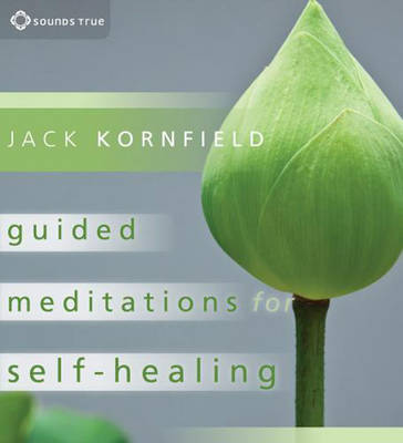Guided Meditations for Self-Healing: Essential Practices to Relieve Physical and Emotional Suffering and Enhance Recovery (CD-Audio)