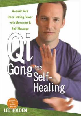 QI Gong for Self-healing: Awaken Your Inner Healing Power with Movement and Self-Massage (DVD video)