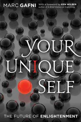 Your Unique Self: The Future of Enlightenment (Hardback)