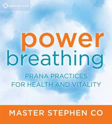 Power Breathing: Prana Practices for Health and Vitality (CD-Audio)
