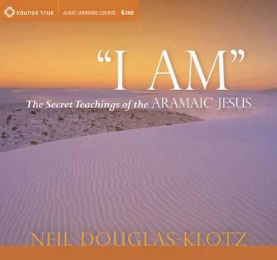 I am: The Secret Teachings of the Aramaic Jesus (CD-Audio)