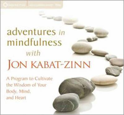 Adventures in Mindfulness: A Program to Cultivate the Wisdom of Your Body, Mind,and Heart (CD-Audio)