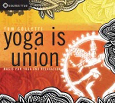 Yoga is Union: Music for Yoga and Relaxation (CD-Audio)