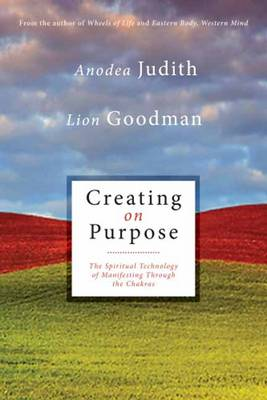 Creating on Purpose: The Spiritual Technology of Manifesting Through the Chakras (Paperback)