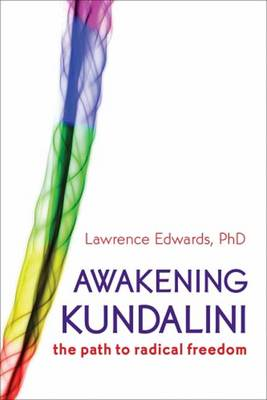 Awakening Kundalini: The Path to Radical Freedom (Paperback)