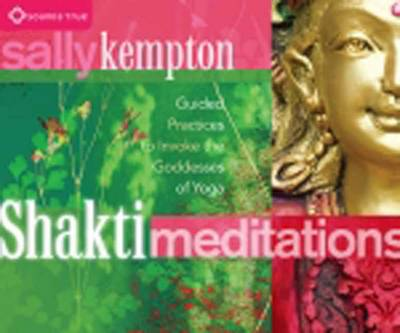 Shakti Meditations: Guided Practices to Invoke the Goddesses of Yoga (CD-Audio)