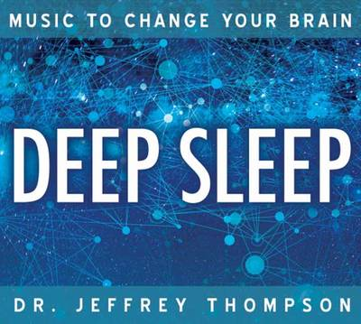 Music to Change Your Brain: Deep Sleep (CD-Audio)