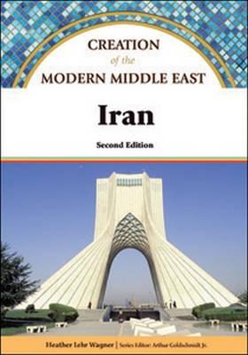 Iran - Creation of the Modern Middle East (Hardback)