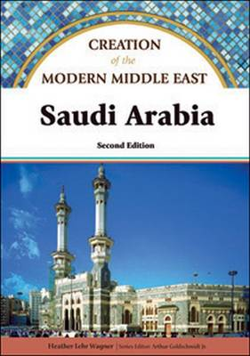 Saudi Arabia - Creation of the Modern Middle East (Hardback)