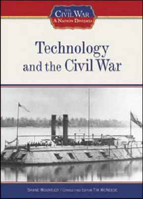 Technology and the Civil War - Civil War: A Nation Divided (Hardback)