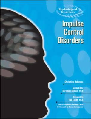 Impulse Control Disorders - Psychological Disorders (Hardback)