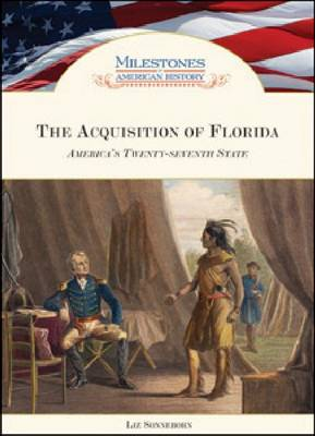 The Acquisition of Florida: America's Twenty-seventh State (Hardback)