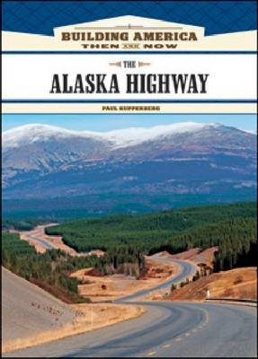 The Alaska Highway (Hardback)