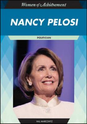 Nancy Pelosi: Politician - Women of Achievement (Hardback)