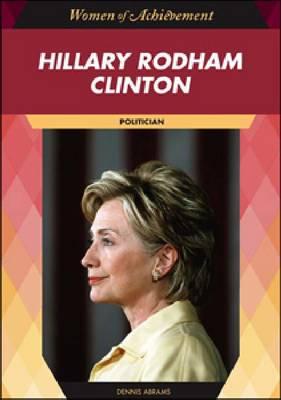 Hillary Rodham Clinton: Politician - Women of Achievement (Hardback)