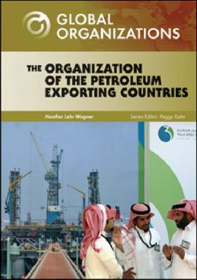 The Organization of Petroleum Exporting Countries - Global Organizations (Hardback)