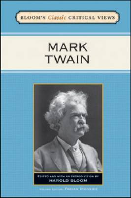 Mark Twain - Bloom's Classic Critical Views (Hardback)
