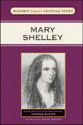 Mary Shelley - Bloom's Classic Critical Views (Hardback)