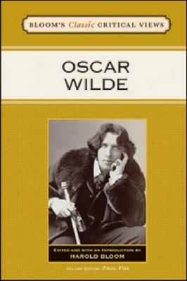 Oscar Wilde - Bloom's Classic Critical Views (Hardback)