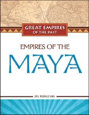 Empires of the Maya (Hardback)