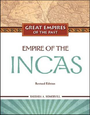 Empire of the Incas - Great Empires of the Past (Hardback)