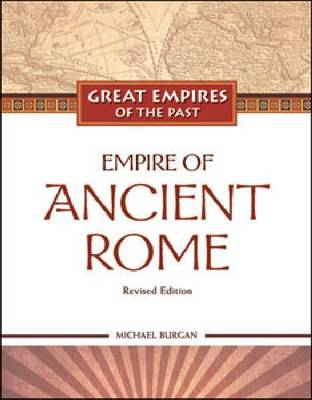 The Empire of Ancient Rome - Great Empires of the Past (Hardback)