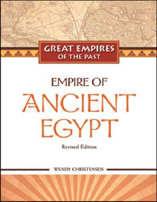 Empire of Ancient Egypt - Great Empires of the Past (Hardback)